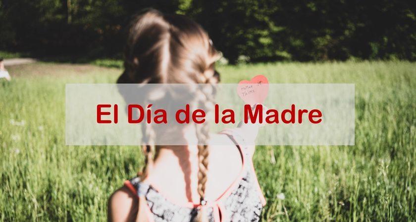 1.er domingo de mayo: Día de la Madre
